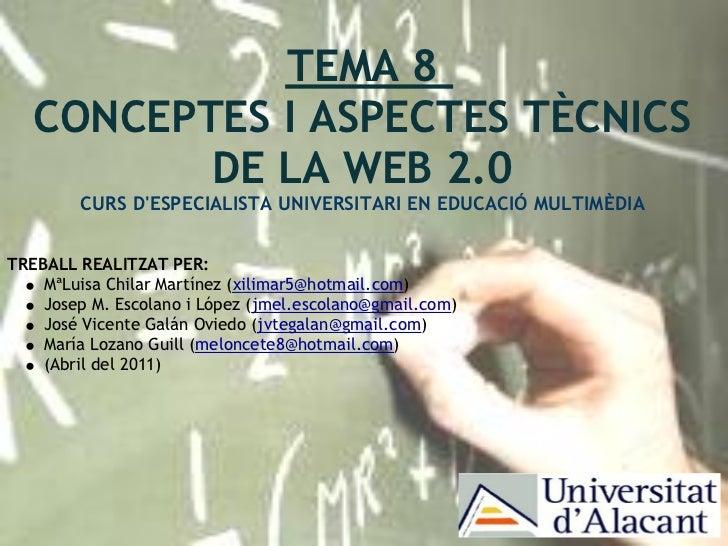 TEMA 8   CONCEPTES I ASPECTES TÈCNICS          DE LA WEB 2.0        CURS DESPECIALISTA UNIVERSITARI EN EDUC...