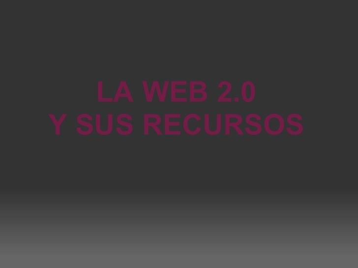 LA WEB 2.0 Y SUS RECURSOS