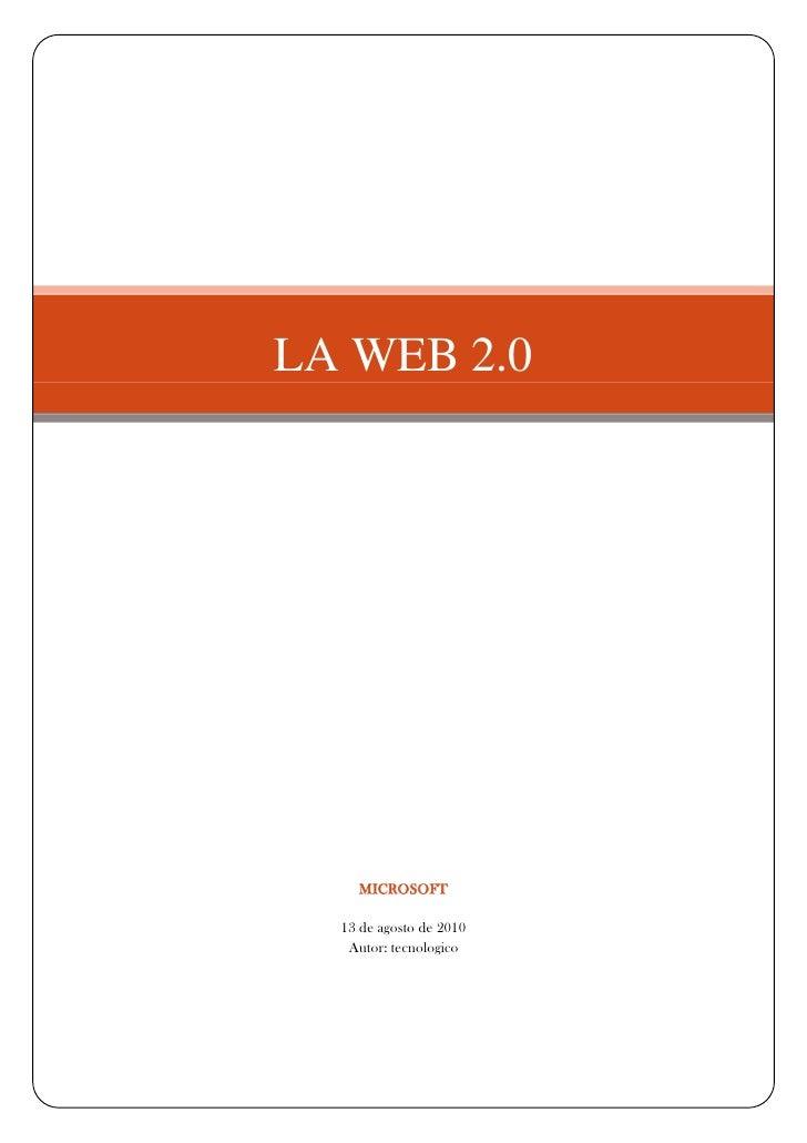 """LA WEB 2.0Microsoft13 de agosto de 2010Autor: tecnologico<br />LA WEB 2.0<br /> TOC o """" 1-3""""  h z u WEB 2 PAGEREF _Toc2694..."""