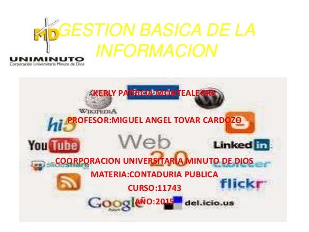 KERLY PATRICIA MONTEALEGRE PROFESOR:MIGUEL ANGEL TOVAR CARDOZO COORPORACION UNIVERSITARIA MINUTO DE DIOS MATERIA:CONTADURI...