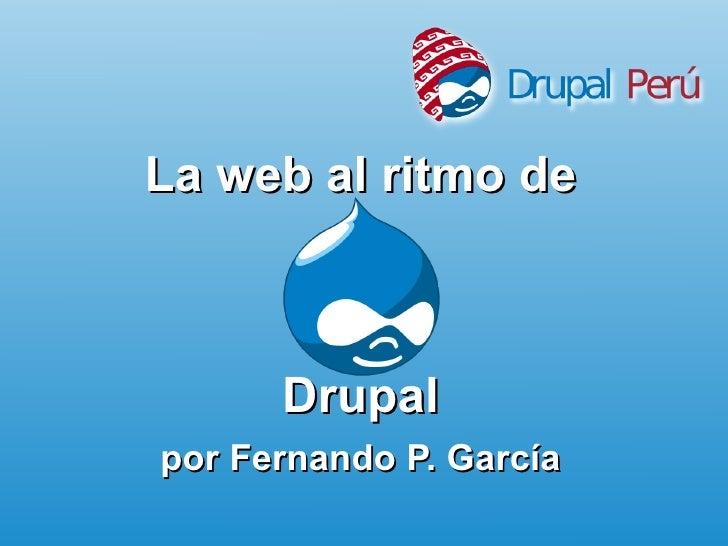 La web al ritmo de Drupal por Fernando P. García