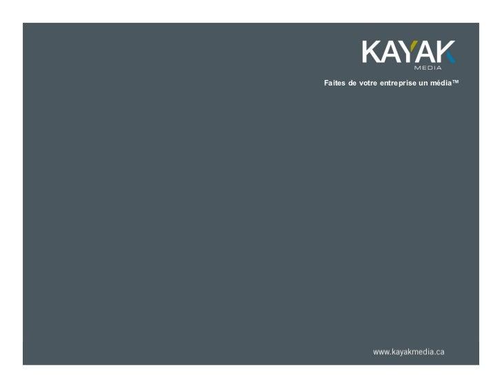KAYAK Média en 2011 : LA WEBfiction™