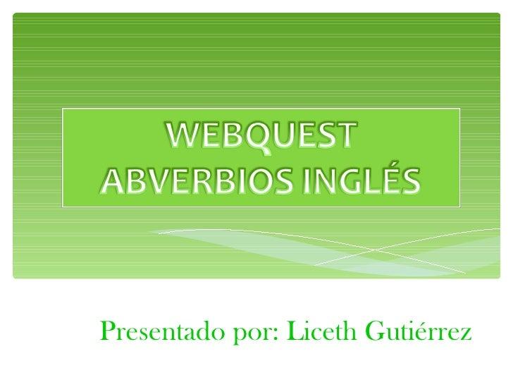 Presentado por: Liceth Gutiérrez
