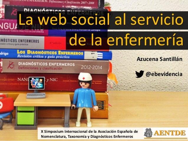 X Simposium Internacional de la Asociación Española de Nomenclatura, Taxonomía y Diagnósticos Enfermeros Azucena Santillán...