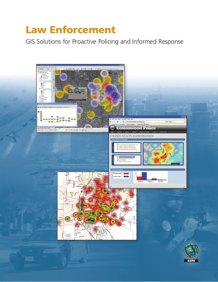 Law Enforcement: GIS Solutions for Proactive Policing and Informed Response