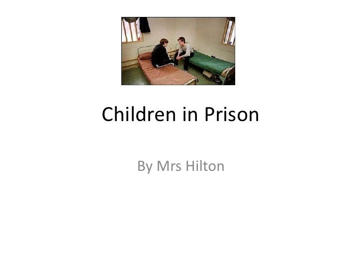 Children in Prison     By Mrs Hilton