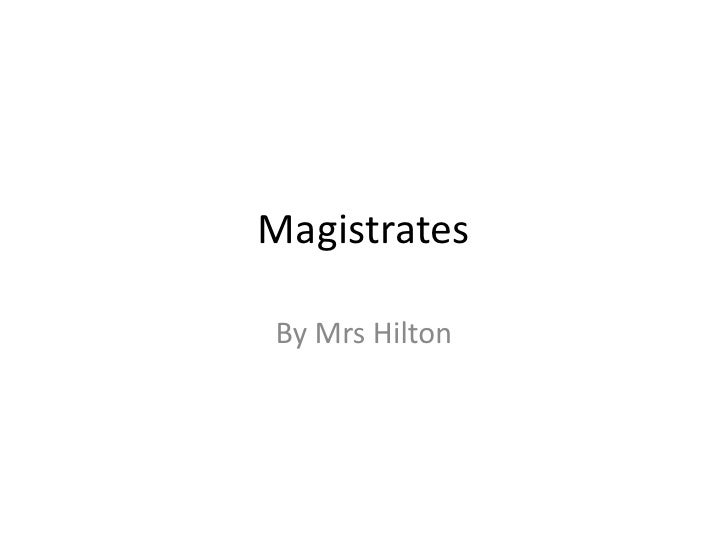 Magistrates  By Mrs Hilton