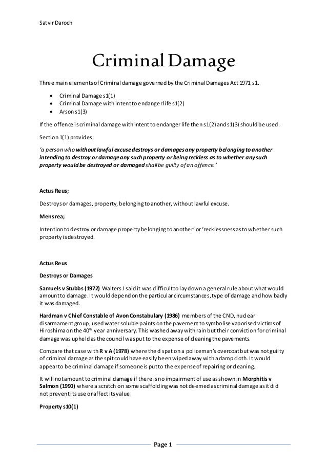 SatvirDaroch Page 1 Criminal Damage Three mainelementsof Criminal damage governedbythe Criminal DamagesAct1971 s1.  Crimi...