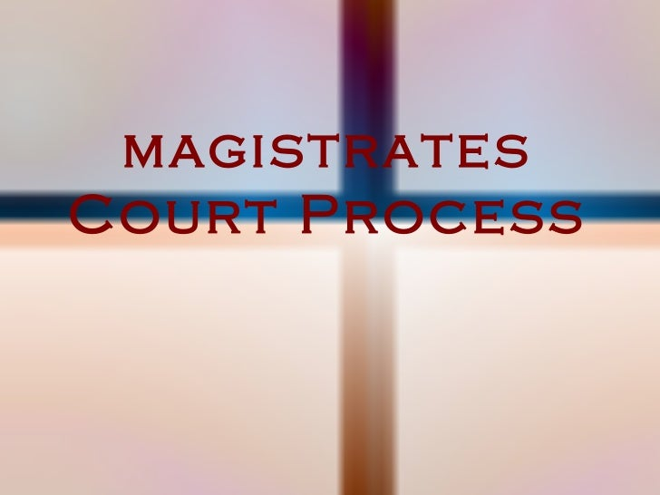 magistrates Court Process