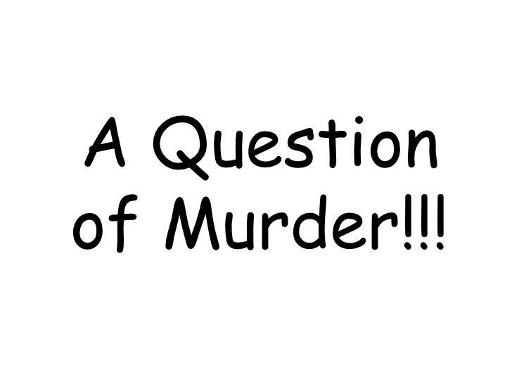 A Question of Murder!!!