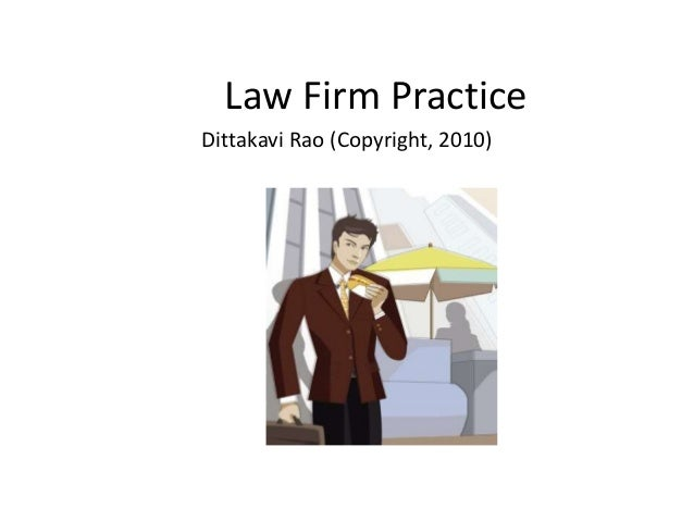 Law Firm Practice Dittakavi Rao (Copyright, 2010)