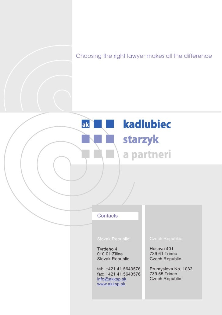 Choosing the right lawyer makes all the difference            Contacts           Slovak Republic:       Czech Republic:   ...