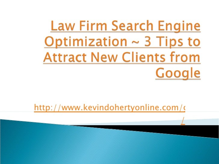 Law firm search engine optimization ~ 3 tips