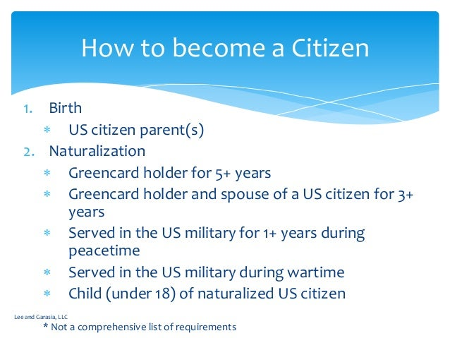 the requirements to become an american citizen There are only two ways to become a us citizen: by law or by birth if you are a  citizen by birth, no action on your part is generally required (for example, if you.