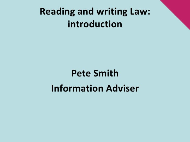 Reading and writing Law: introduction<br />Pete Smith<br />Information Adviser<br />