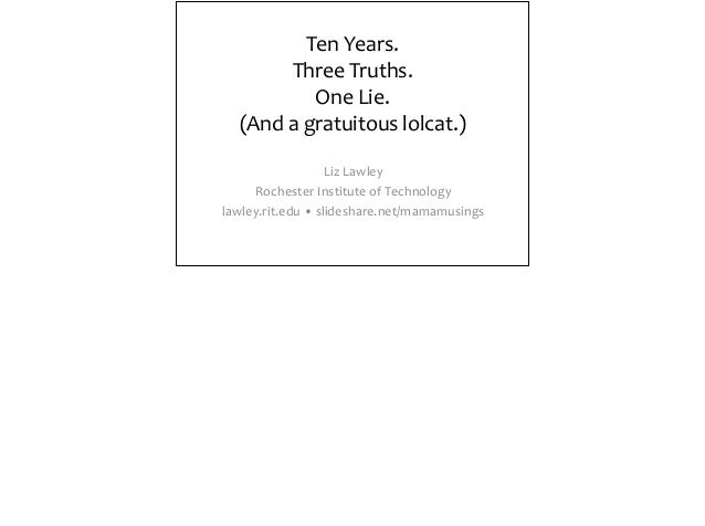 Ten Years. Three Truths. One Lie. (And a gratuitous lolcat.)