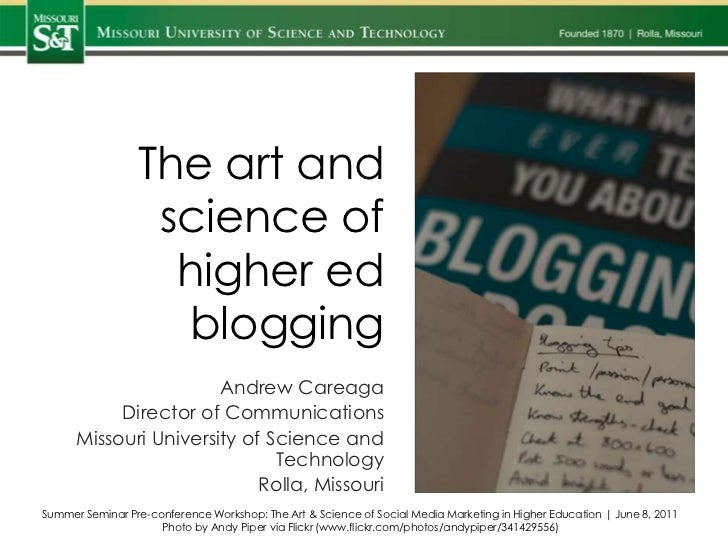The art and science of higher ed blogging<br />Andrew Careaga<br />Director of Communications<br />Missouri University of ...