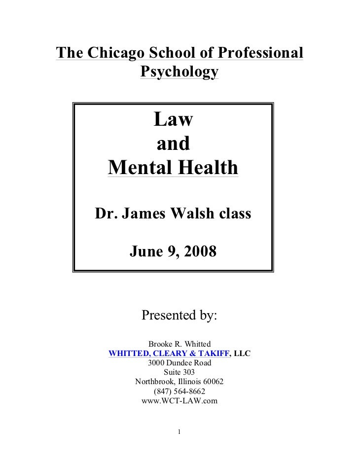 The Chicago School of Professional          Psychology           Law           and       Mental Health     Dr. James Walsh...