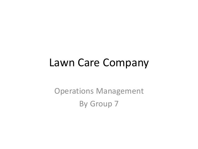 Lawn Care CompanyOperations Management      By Group 7