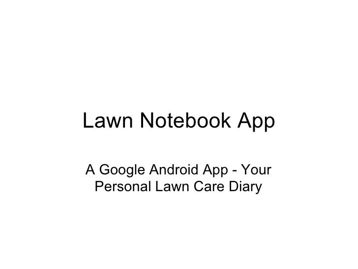 Lawn Notebook App A Google Android App - Your Personal Lawn Care Diary