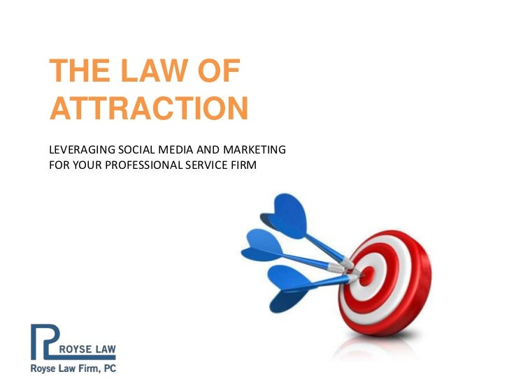 THE LAW OFATTRACTIONLEVERAGING SOCIAL MEDIA AND MARKETINGFOR YOUR PROFESSIONAL SERVICE FIRM