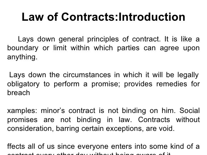 Law of Contracts:Introduction <ul><li>       Lays down general principles of contract. It is like a boundary or limit with...