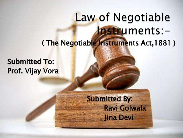 ( The Negotiable Instruments Act,1881 )Submitted To:Prof. Vijay Vora                       Submitted By:                  ...