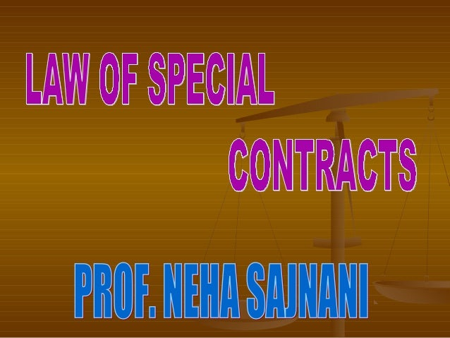 1. CONTRACT OF INDEMNITY 2. CONTRACT OF GUARANTEE 3. CONTRACT OF BAILMENT 4. CONTRACT OF AGENCY