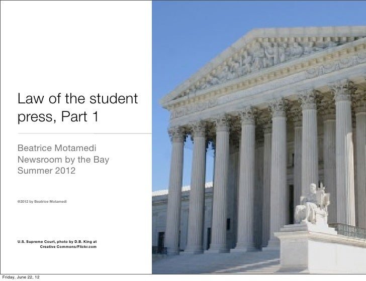 Law of the student       press, Part 1       Beatrice Motamedi       Newsroom by the Bay       Summer 2012       @2012 by...