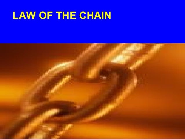 LAW OF THE CHAIN