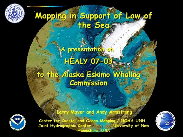 Mapping in Support of Law ofMapping in Support of Law of the Seathe Sea Center for Coastal and Ocean Mapping / NOAA-UNH Jo...