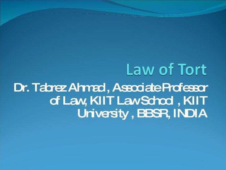 Dr. Tabrez Ahmad , Associate Professor of Law, KIIT Law School , KIIT University , BBSR, INDIA