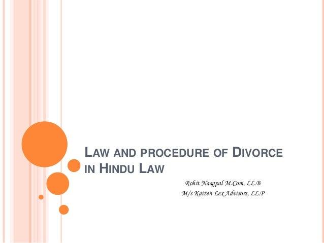 LAW AND PROCEDURE OF DIVORCE IN HINDU LAW Rohit Naagpal M.Com, LL.B M/s Kaizen Lex Advisors, LL.P