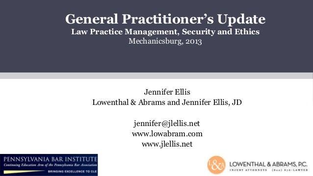 Law Practice ManagementJennifer EllisLowenthal & Abrams and Jennifer Ellis, JDjennifer@jlellis.netwww.lowabram.comwww.jlel...