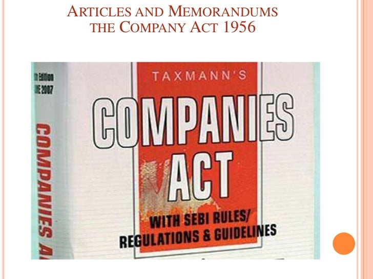 .Articles and Memorandumsthe Company Act 1956<br />