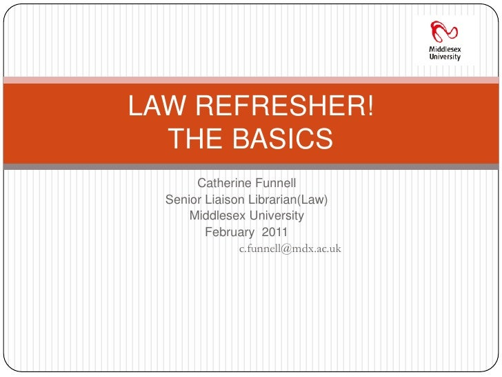 Catherine Funnell<br />Senior Liaison Librarian(Law)<br />Middlesex University<br />February  2011<br />c.funnell@mdx.ac.u...