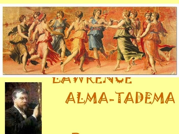LAWRENCE  ALMA-TADEMA  Primera arte