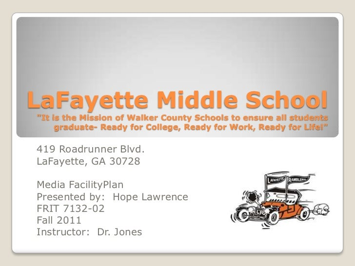 """LaFayette Middle School""""It is the Mission of Walker County Schools to ensure all students     graduate- Ready for College,..."""