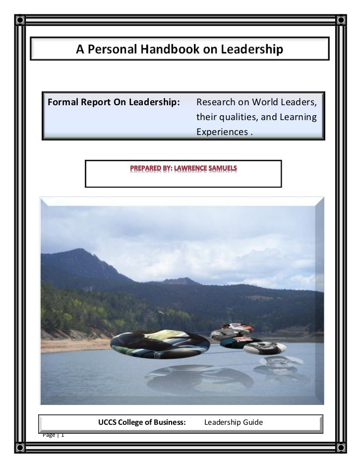 Formal Report On Leadership:          Research on World Leaders,                                       their qualities, an...