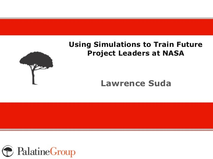 """""""Using Simulations to Train Future Project Leaders at NASA"""" By Lawrence Suda- Serious Play Conference 2012"""