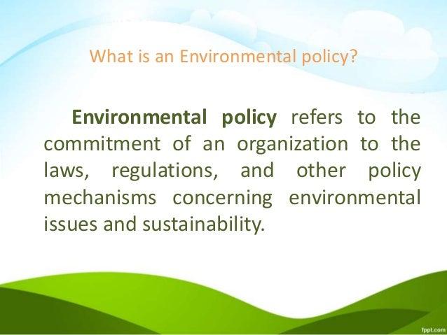 Environmental policy?