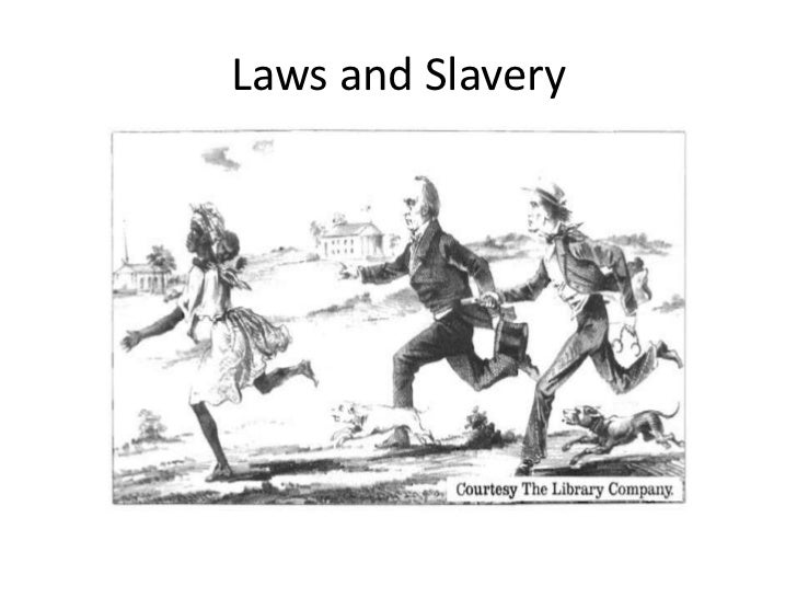 Laws and Slavery<br />