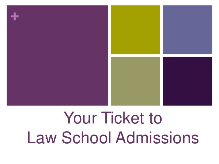 +             Your Ticket to     Law School Admissions