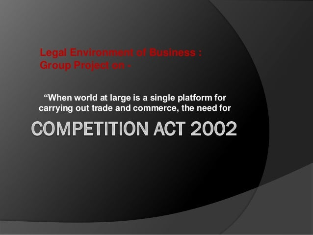 """When world at large is a single platform for carrying out trade and commerce, the need for Legal Environment of Business ..."