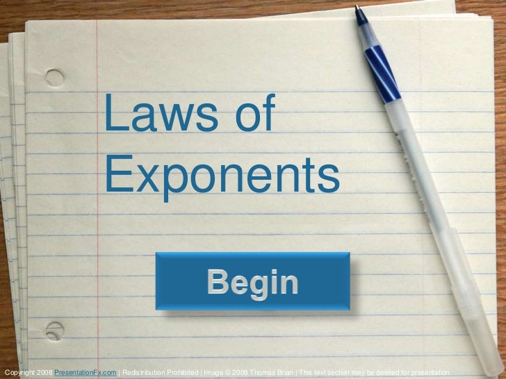 Laws of                               ExponentsCopyright 2008 PresentationFx.com | Redistribution Prohibited | Image © 200...