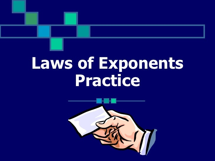 Laws of exponents practice