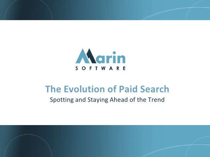1<br />The Evolution of Paid Search<br />Spotting and Staying Ahead of the Trend<br />