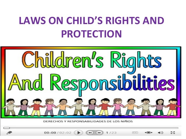 law assignment for child protection Children's rights: international laws research & reports the ecac ensures that national child protection laws apply not only to adoptions of children from the.