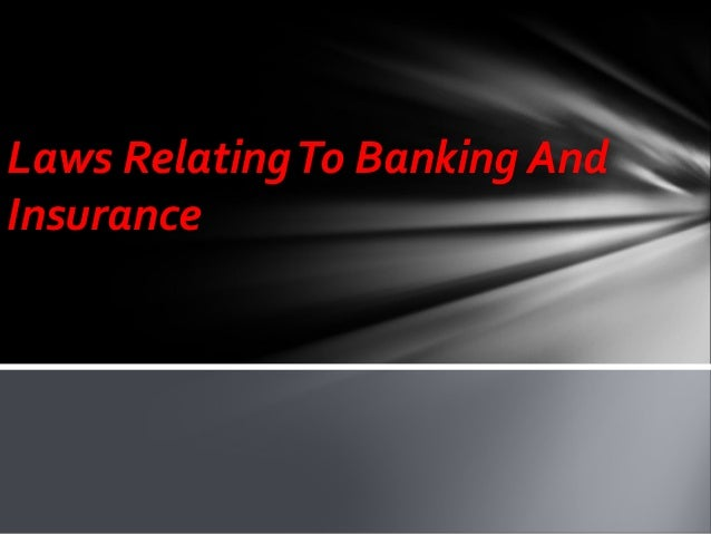 Laws RelatingTo Banking And Insurance