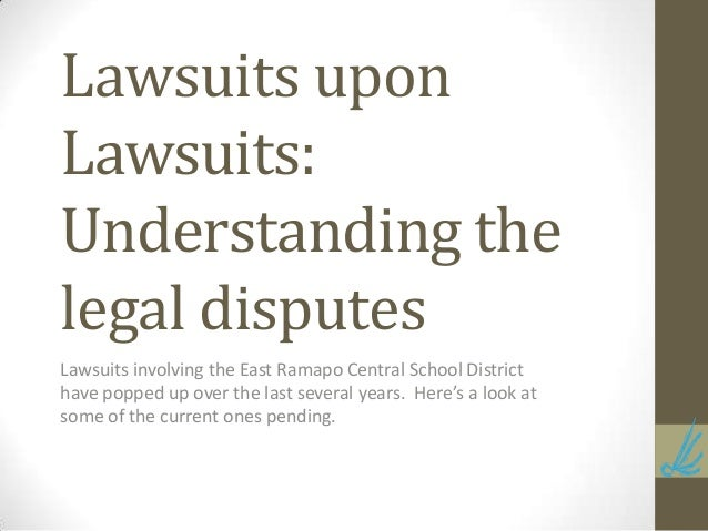 Lawsuits upon Lawsuits: Understanding the legal disputes Lawsuits involving the East Ramapo Central School District have p...